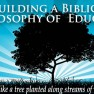 biblical philosophy of education