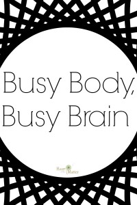 Busy Body Brain