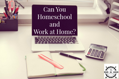 Can You Homeschool and Work at Home?
