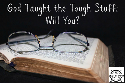 God Taught the Tough Stuff: Will You?