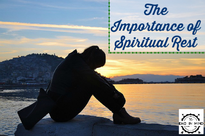 The Importance of Spiritual Rest
