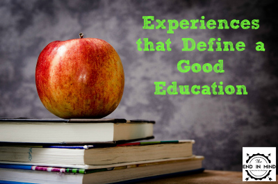 Experiences that Define a Good Education