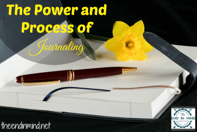 The Power and Process of Journaling – The End in Mind Podcast, Season Two, Episode Six