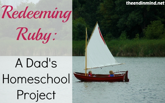 Redeeming Ruby: A Dad's Homeschool Project
