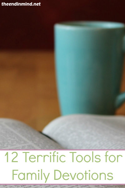 12 Terrific Tools for Family Devotions - By Diana Barto