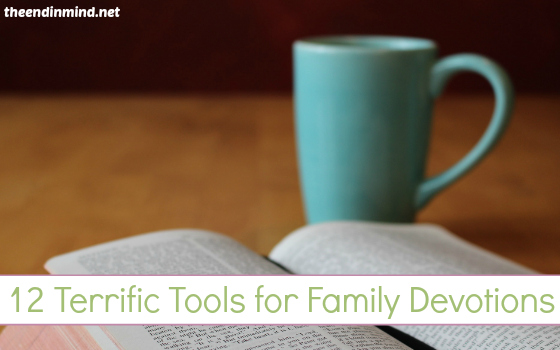 12 Terrific Tools for Family Devotions