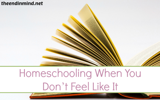 Homeschooling When You Don't Feel Like It